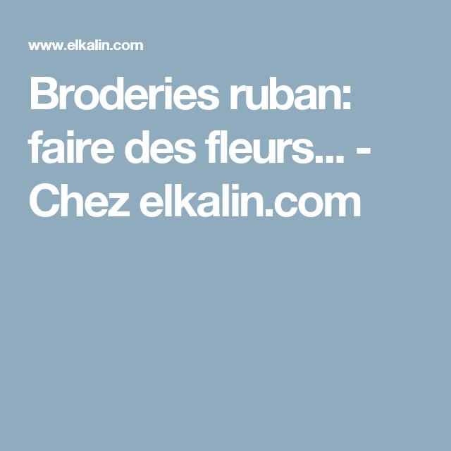 Broderies Ruban Faire Des Fleurs Chez Elkalin Com Broderie