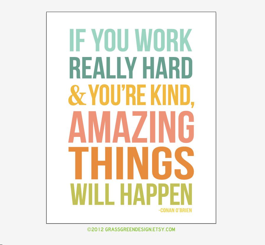 Amazing Work: If You Work Really Hard And You're Kind, Amazing Things