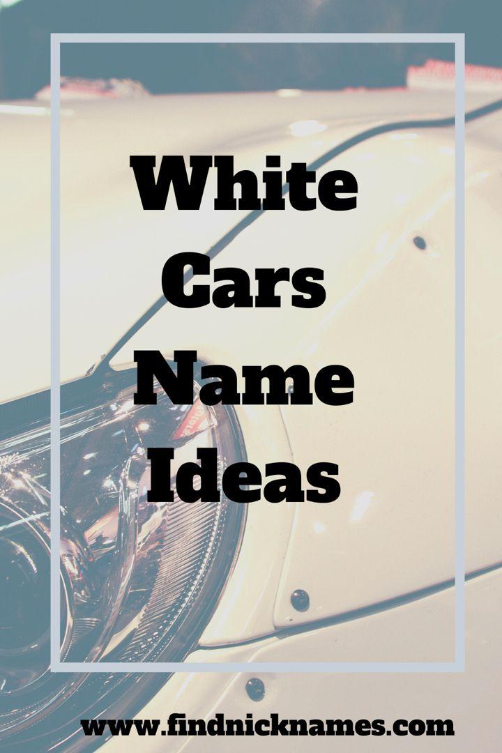 White Car Names: What Should I Name My White Car? — Find Nicknames