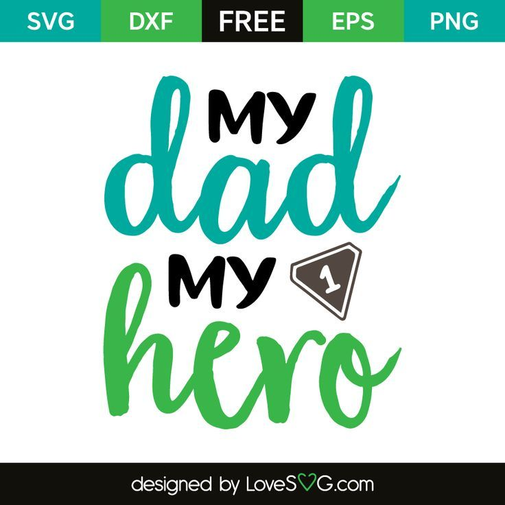 Download Dad a son's first hero, a daughter's first love   Dad ...