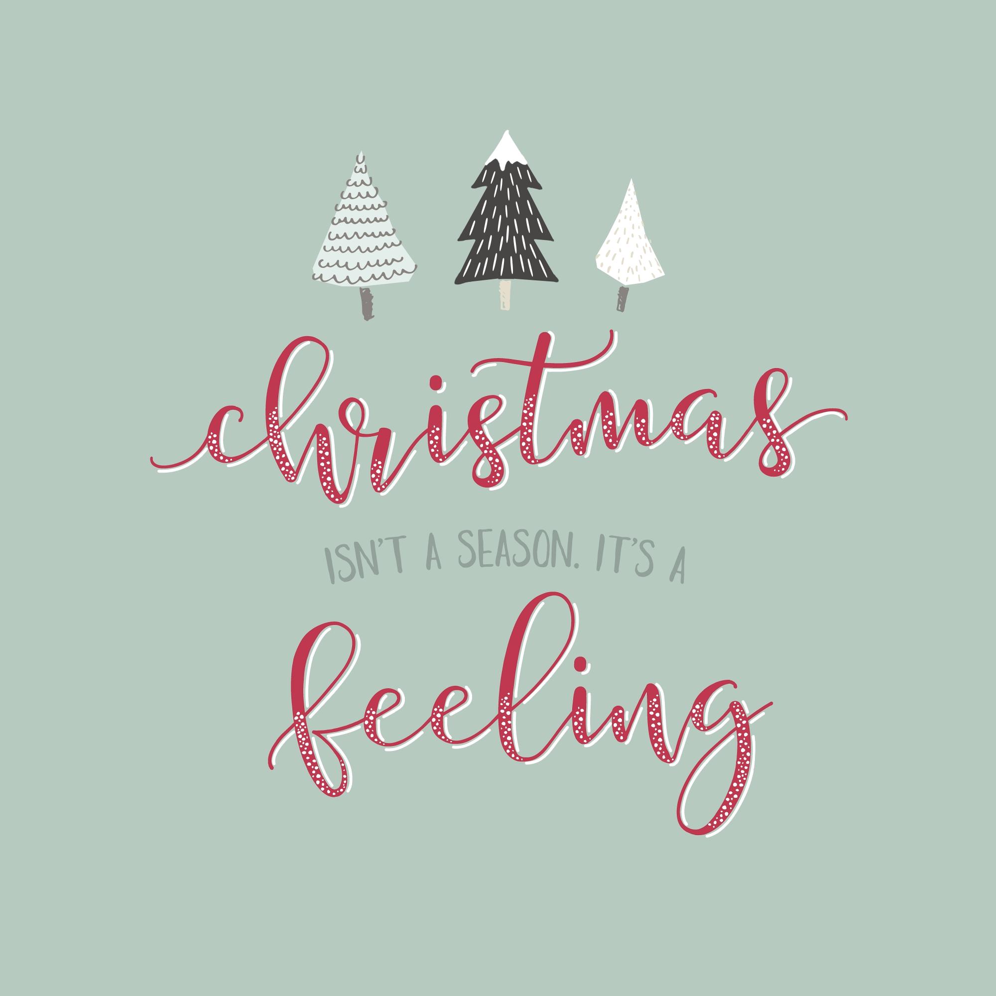 Christmas isn't a season, it's a feeling