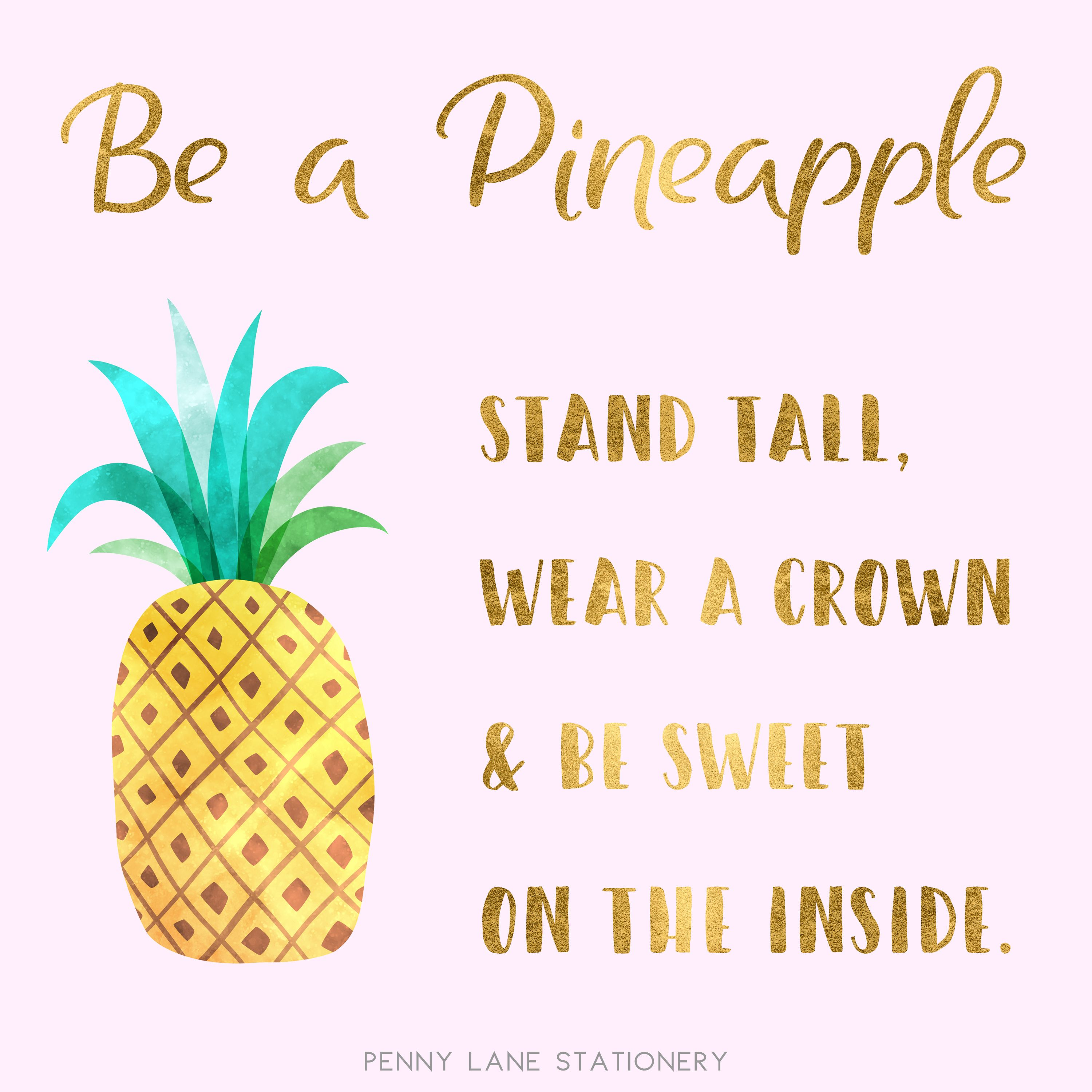Quot Be A Pineapple Stand Tall Wear A Crown Amp Be Sweet On