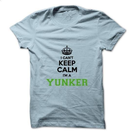 I cant keep calm Im a YUNKER - #tshirt pattern #cardigan sweater. GET YOURS => https://www.sunfrog.com/Names/I-cant-keep-calm-Im-a-YUNKER.html?68278