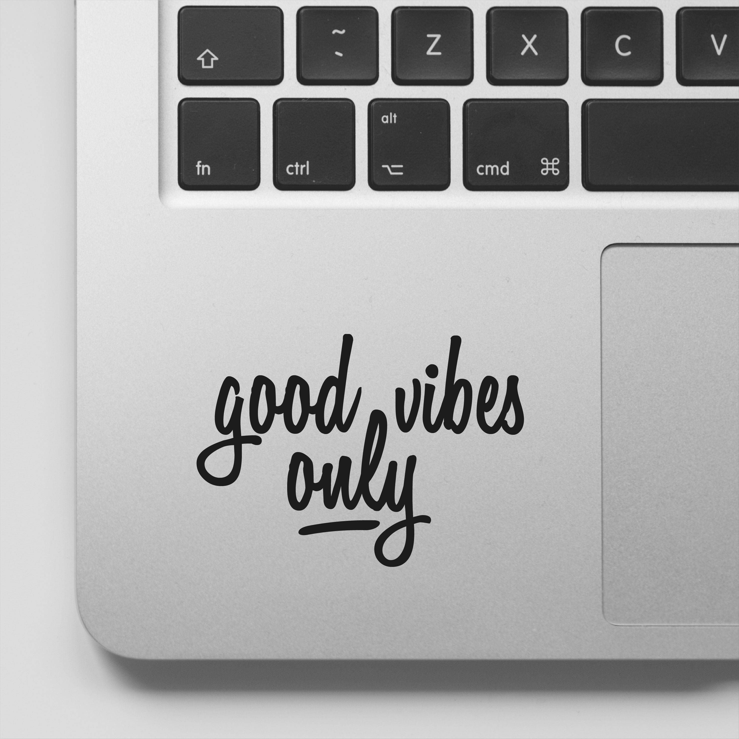 Good Vibes Only Laptop Decal Quote Laptop Sticker Motivational Etsy Laptop Decal Macbook Vinyl Decals Macbook Decal