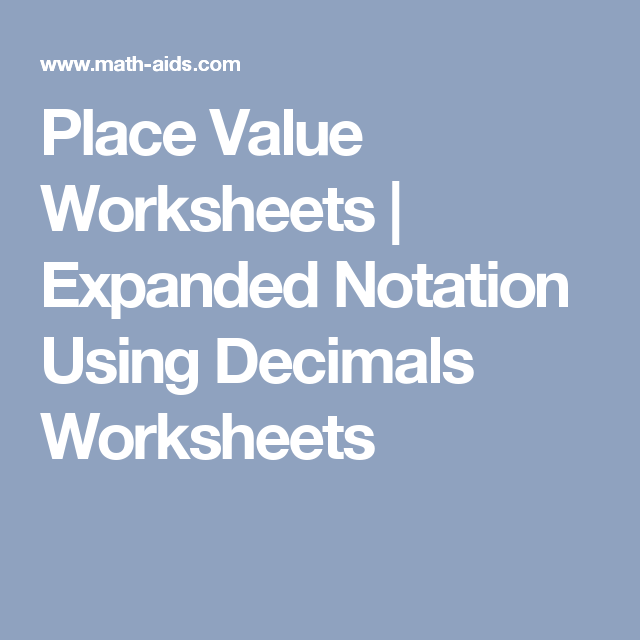 Place Value Worksheets | Expanded Notation Using Decimals Worksheets ...