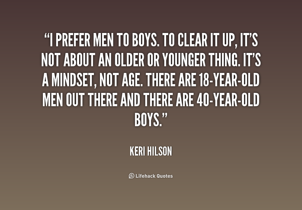 Boy Vs Man Quotes Copy The Link Below To Share An Image Of This
