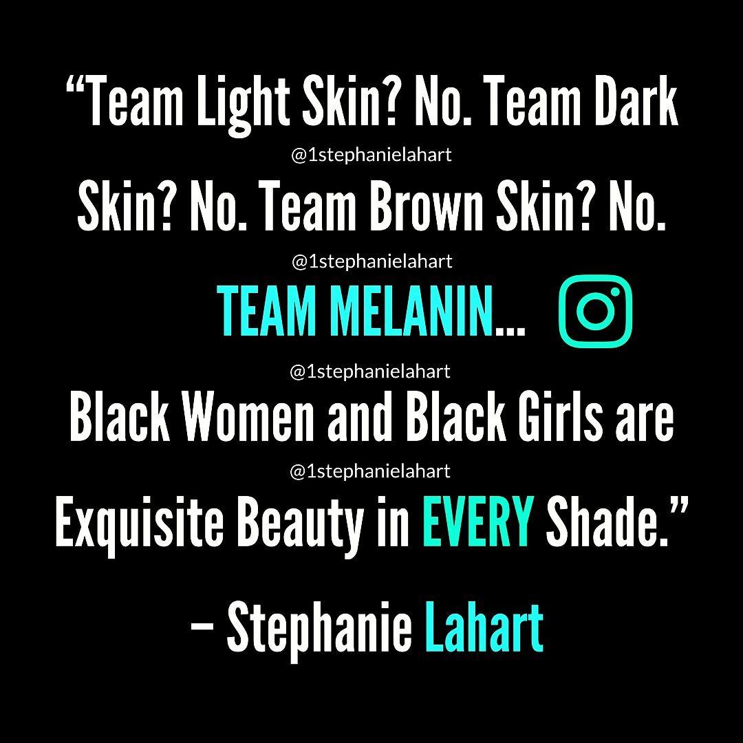 Team Light Skin No Team Dark Skin No Team Brown Skin No Team Melanin Black Women And Black Girls Black Girl Magic Quotes Mood Quotes Black Beauty Women