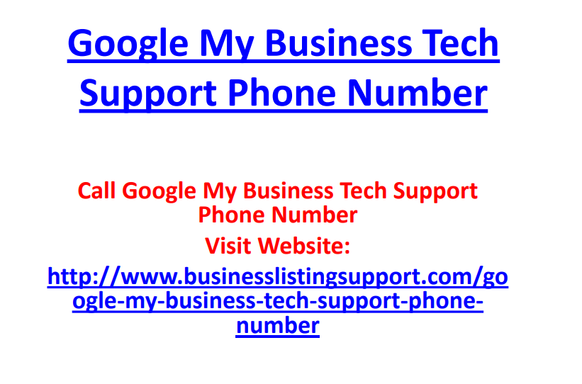 Call Google my business tech support phone number and get