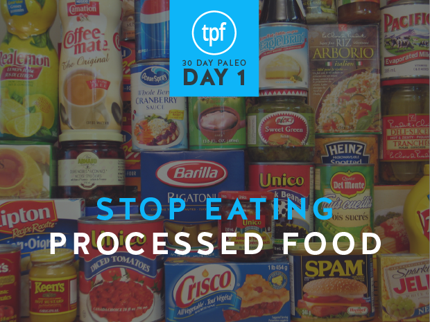 30 Day Paleo: Day One – Stop Eating Processed Food