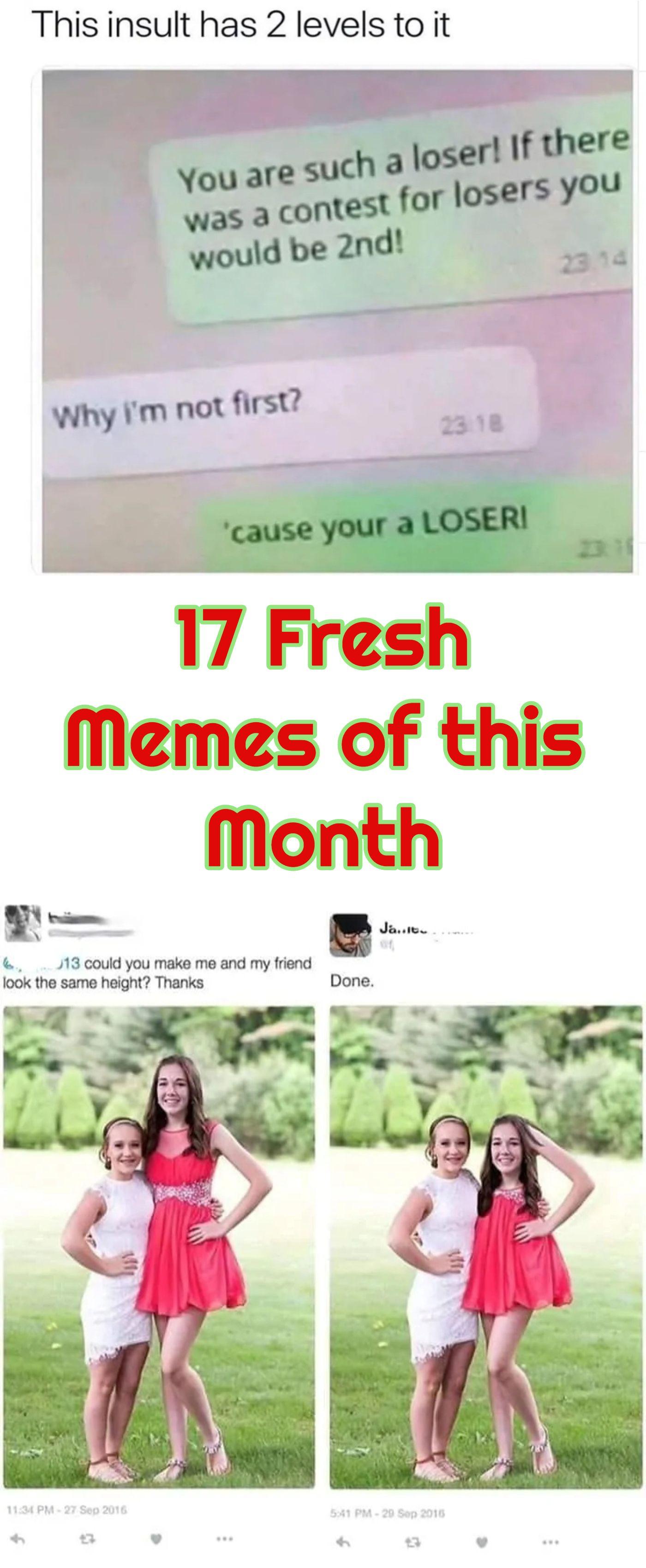17 Fresh Memes Of This Month Fresh Memes Memes Funny Memes