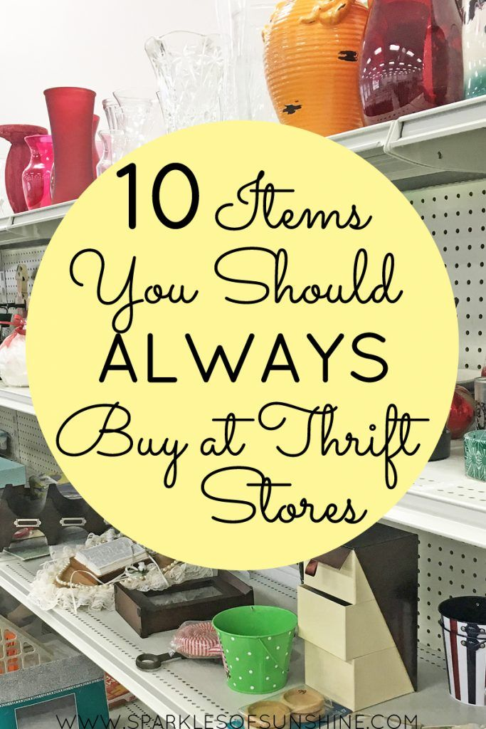 10 Items You Should Always Buy at Thrift Stores - Sparkles of Sunshine #thriftstorefinds