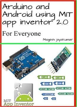 Arduino And Android Using Mit App Inventor 2.0: Learn In A Day PDF ...