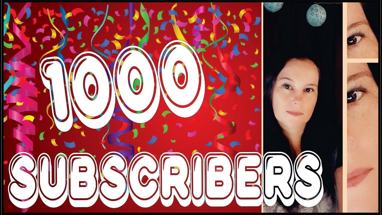 1000 Subscribers on YouTube & Thank You Shout Out