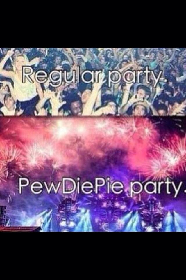 Ain't no party like a PewDiePie party ! :D
