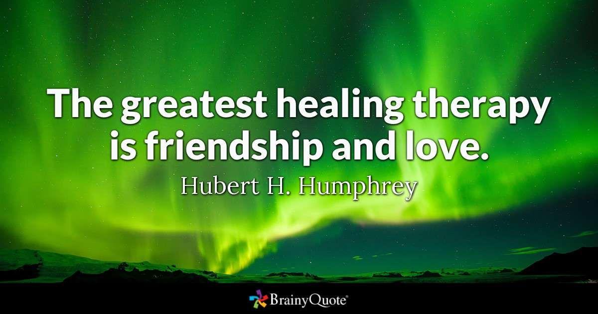 Hubert h humphrey quotes healing quotes friendship