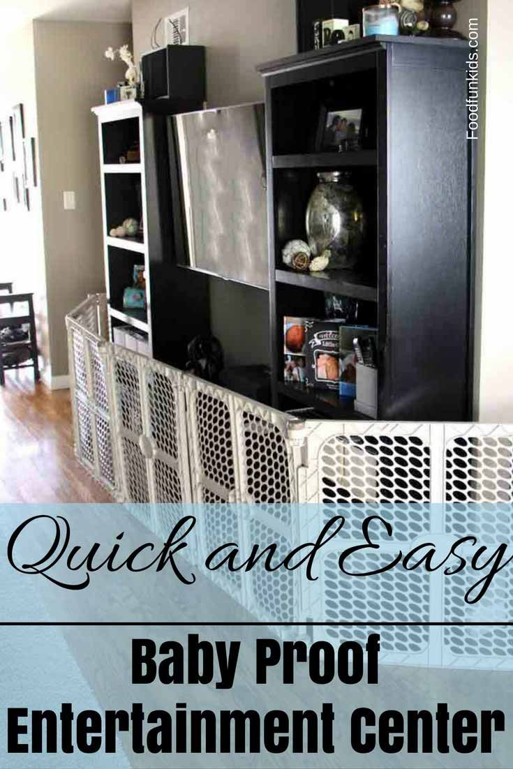 Baby Proof Your Entertainment Center Food Fun Kids Baby Proofing Diy Baby Gate Baby Gates