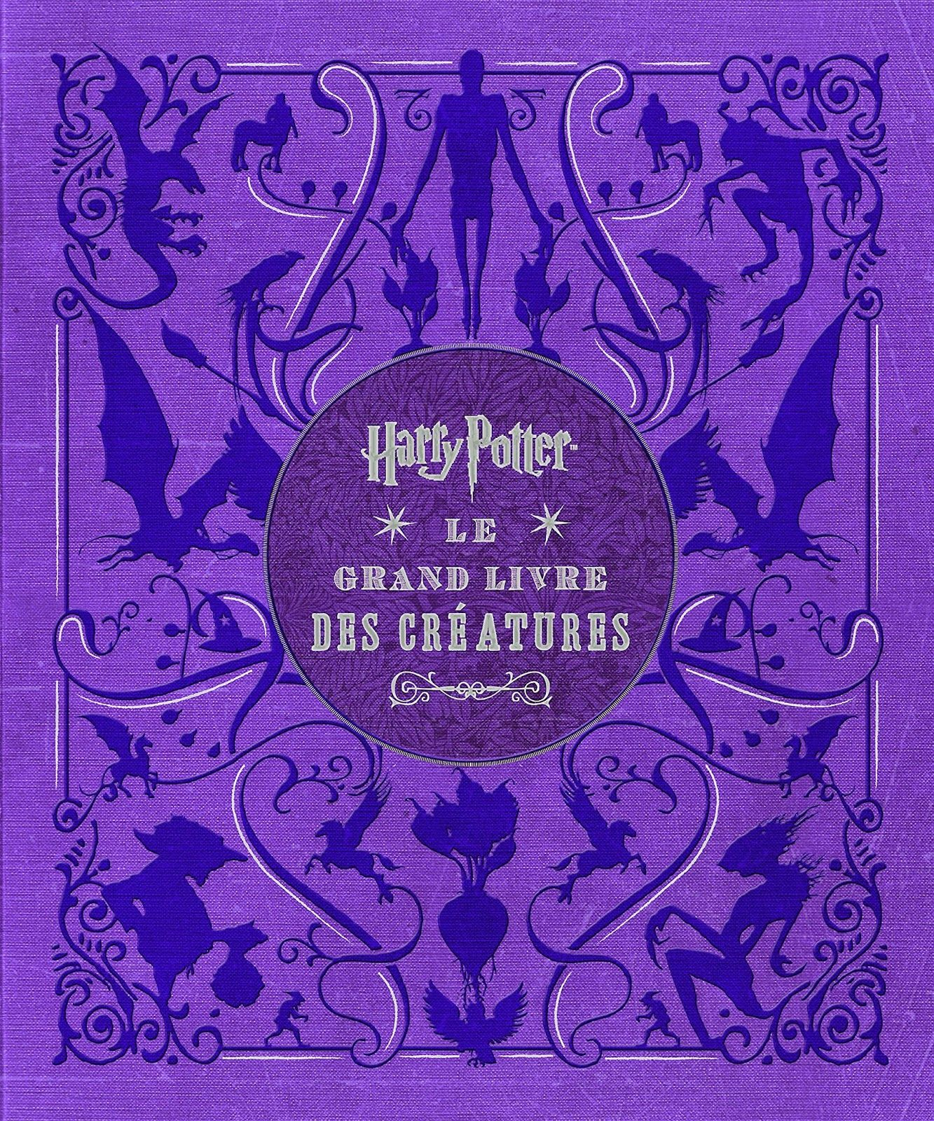 Harry Potter Le Grand Livre Des Creatures Harry Potter