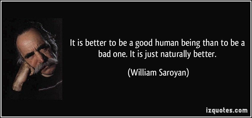 Humanequotes It Is Better To Be A Good Human Being Than To Be A