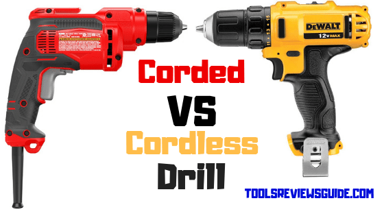 Corded Vs Cordless Drill Which One Is The Best Cordless Drill Drill Cordless Drill Reviews