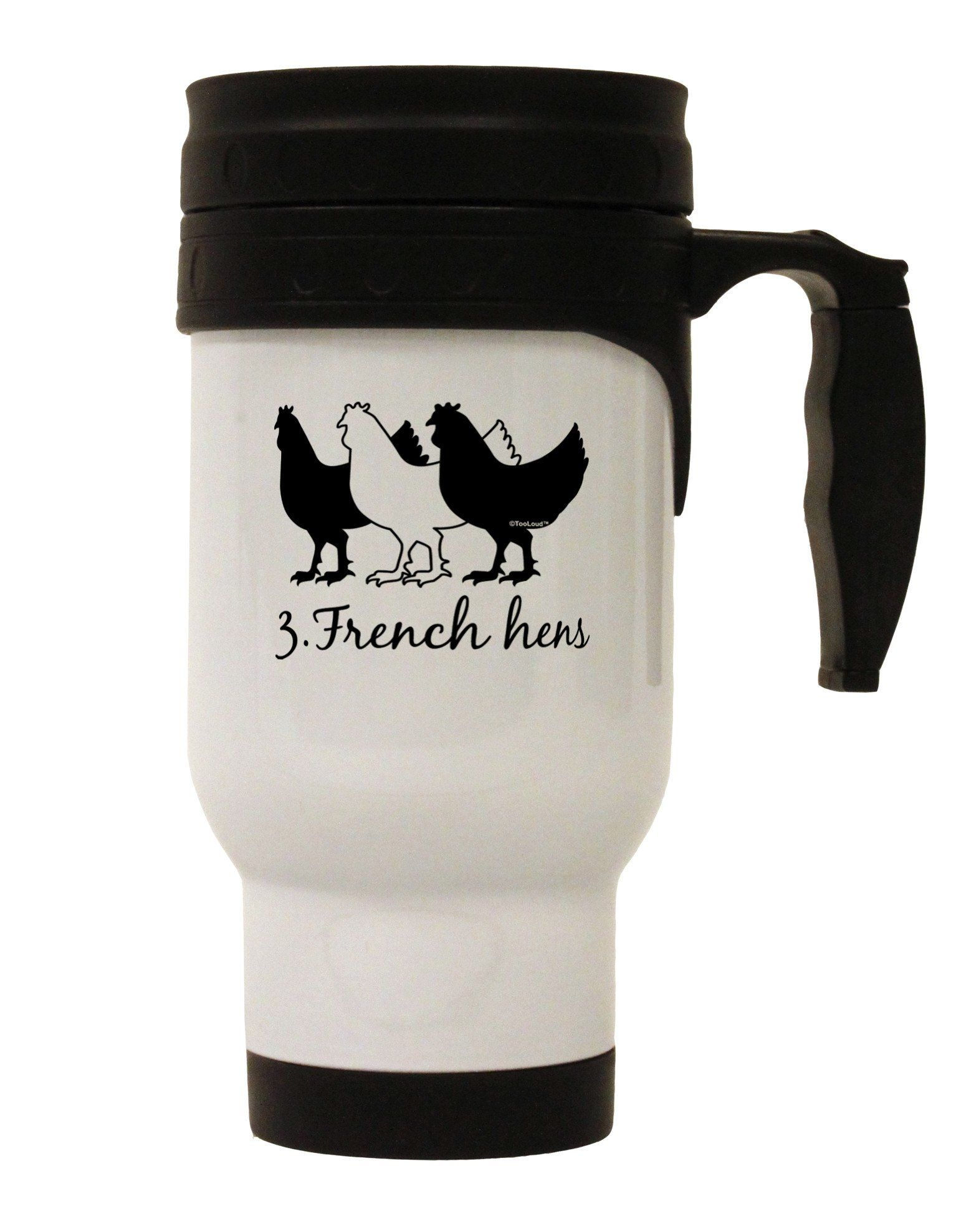 Three French Hens Text Stainless Steel 14oz Travel Mug