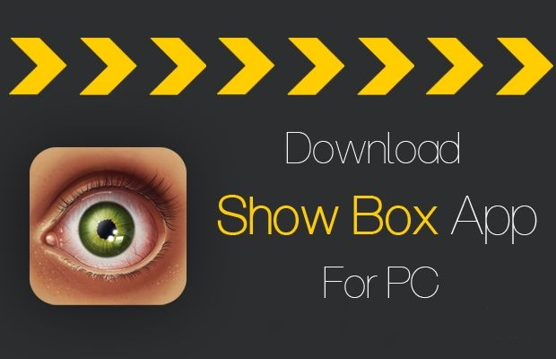 ShowBox for PC Windows Free Download (Windows 7/8/10