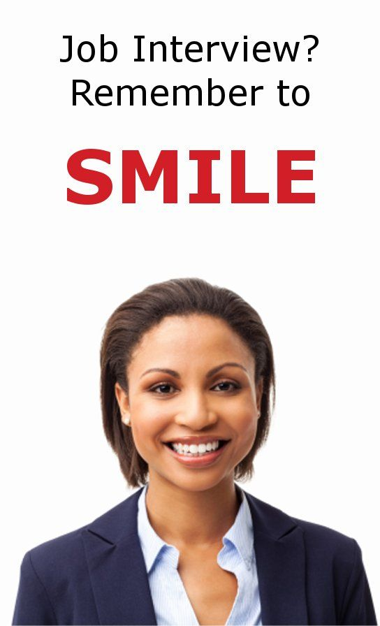 To have a successful job interview smile, be enthusiastic and