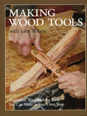 Making Wood Tools by John Wilson