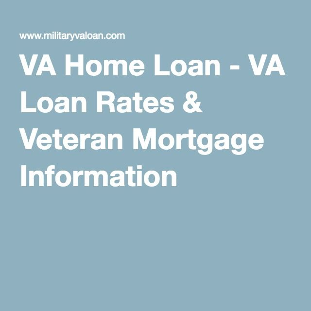 Va Home Loans And Va Loan Rates In 2020 Loan Rates Home Loans