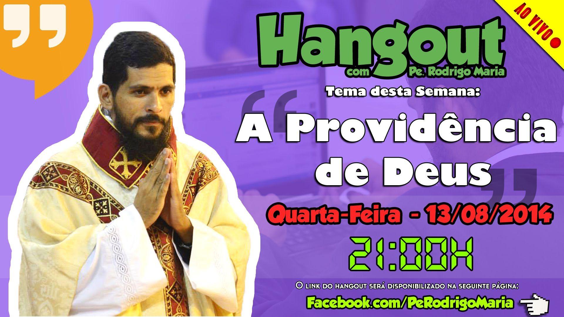 Hangout com Padre Rodrigo Maria - A Providência de Deus