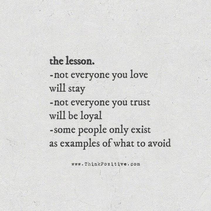 The Lesson Not Everyone You Love Will Stay Via Thinkpozitivecom