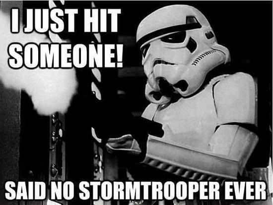 This is so true! (besides the time they shot Leia in the shoulder) The best part is that Stormtroopers are supposed to be elite troopers who are better than normal imperial troops.