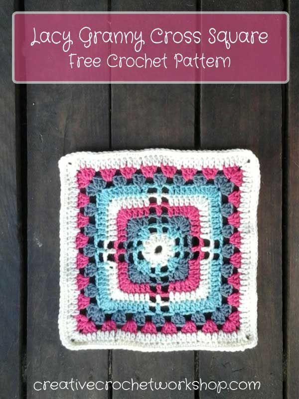 LACY GRANNY CROSS SQUARE (Creative Crochet Workshop) | Crochet ...