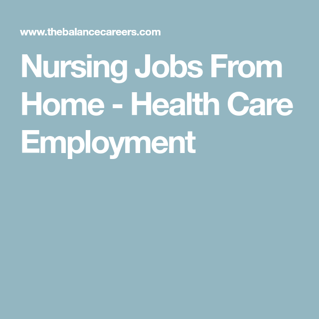 Where To Find A Telecommuting Nurse Jobs Healthcare Jobs