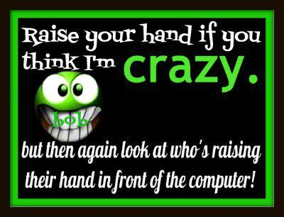 Hilarious Quotes For Facebook Funny Facebook Status Do You Think I M Crazy Funny Facebook Quote Weird Quotes Funny Crazy Funny Pictures Crazy Friends