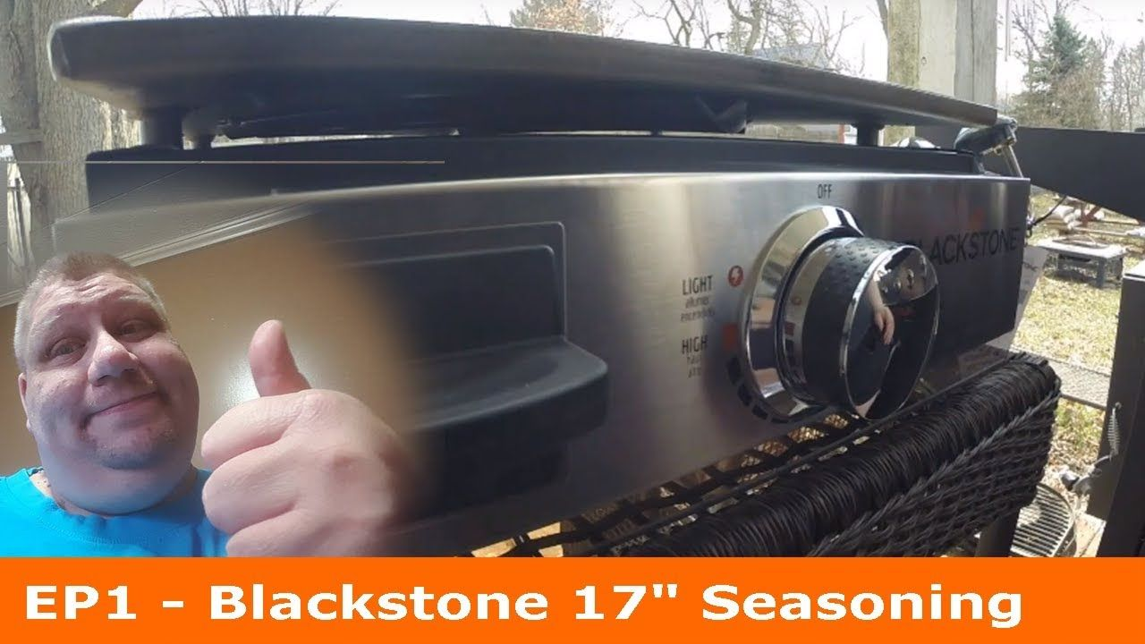 Ep1 how to season your blackstone 17 griddle griddles