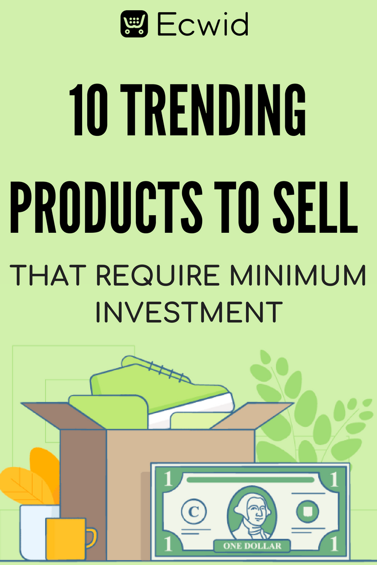 19 Trending Product Ideas that Require Minimal Inv