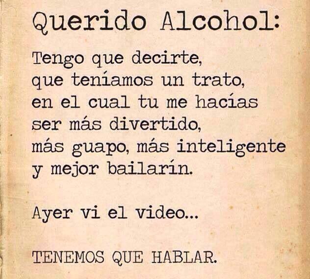 JAJAJAJAJA A VECES EL ALCOHOL NO TIENE MEMORIA DE SUS PROMESAS !!!