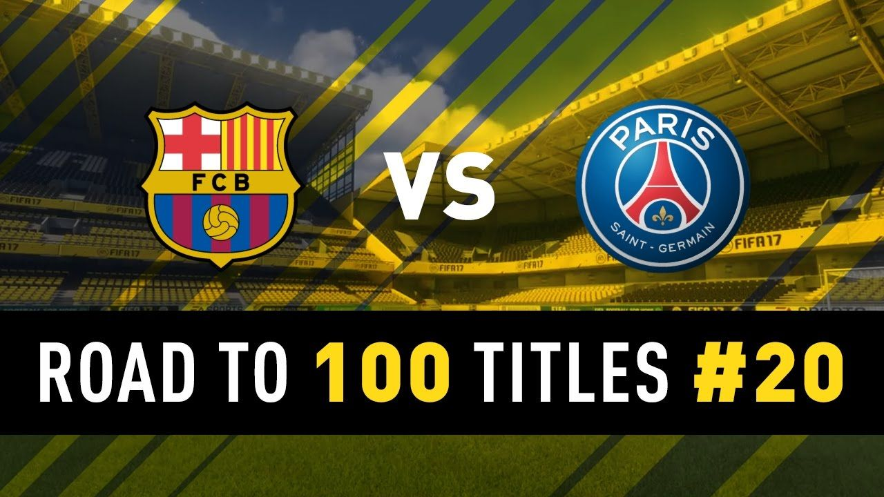 FIFA 17 Road to 100 Titles 20 Barcelona vs PSG