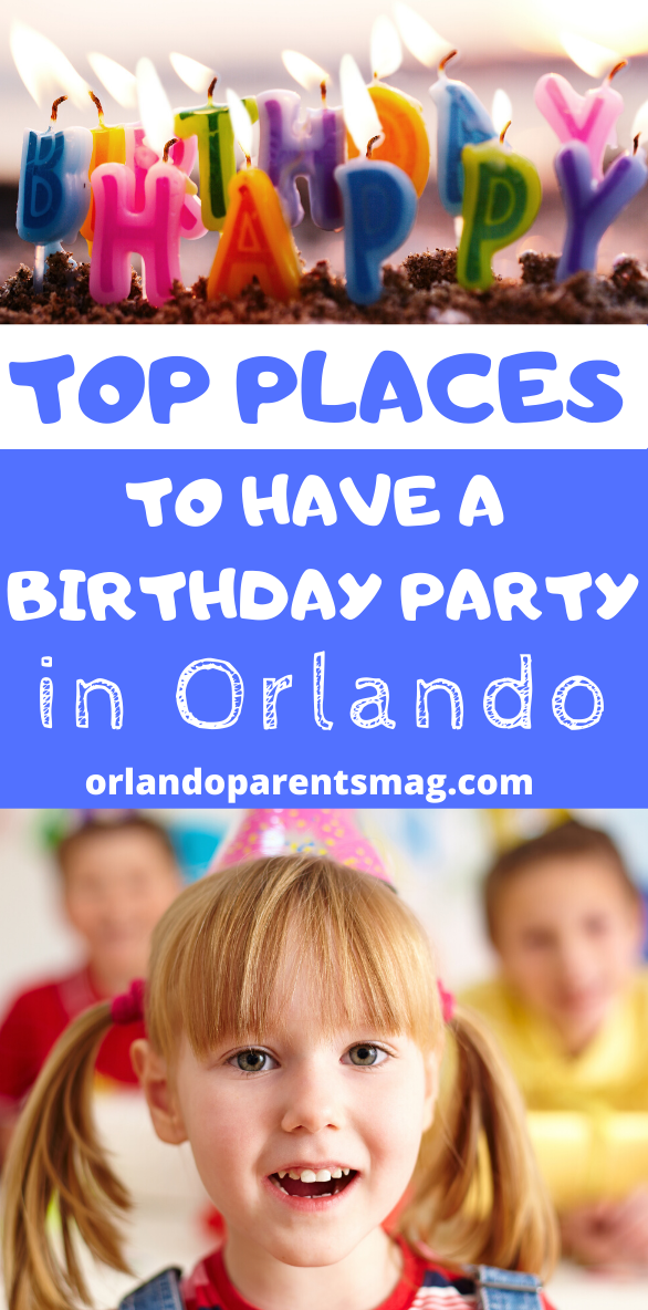 Birthday Party Places In Orlando Orlando Parents Family Fun Magazine In 2020 Birthday Party Places Family Fun Magazine Birthday Party Locations
