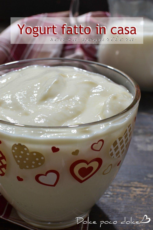 Ricetta Per Yogurt Greco Con Yogurtiera.Ricetta Per Yogurt Fatto In Casa Senza Yogurtiera Ricetta Yogurt Yogurt Fatto In Casa Ricette