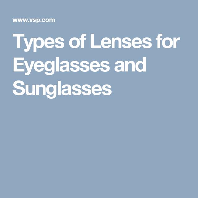 Types of Lenses for Eyeglasses and Sunglasses