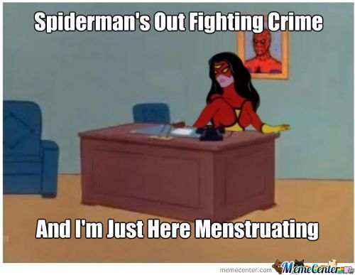 It S Spider Woman Period Meme Funnymeme Kotex Pad Desk