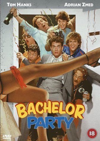BACHELOR PARTY: Directed by Neal Israel.  With Tom Hanks, Tawny Kitaen, Adrian Zmed, George Grizzard. A soon-to-be-married man's friends throw him the ultimate bachelor party.