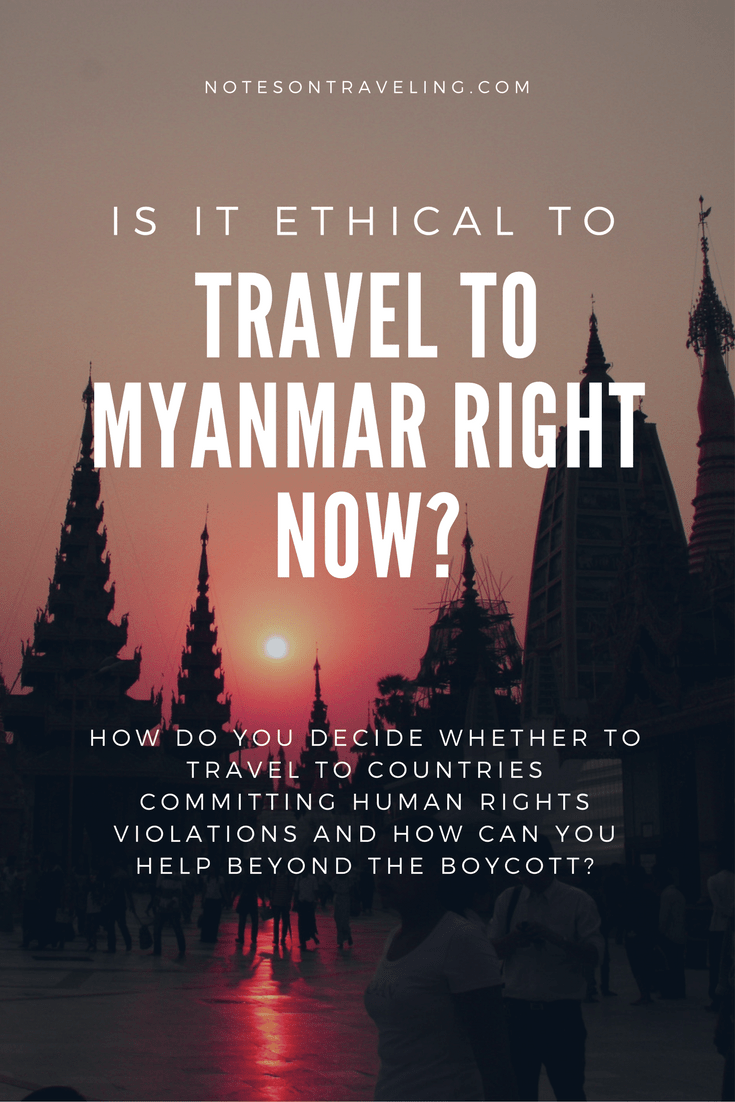 Travel To Myanmar Should I Go To Countries Violating Human Rights Myanmar Travel Asia Travel Southeast Asia Travel