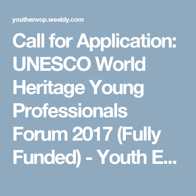 Call for Application: UNESCO  World Heritage Young Professionals Forum 2017 (Fully Funded) - Youth Environmental Opportunities