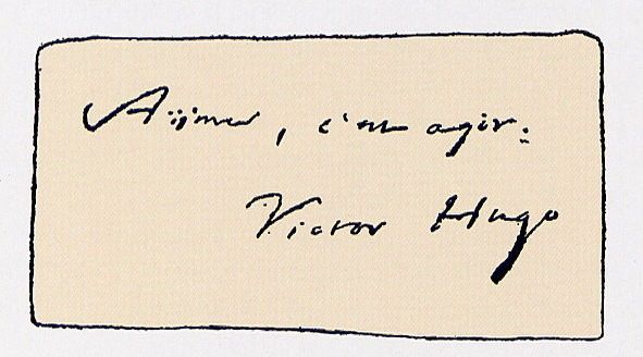 """Victor Hugo's last words  """"To love is to act"""""""