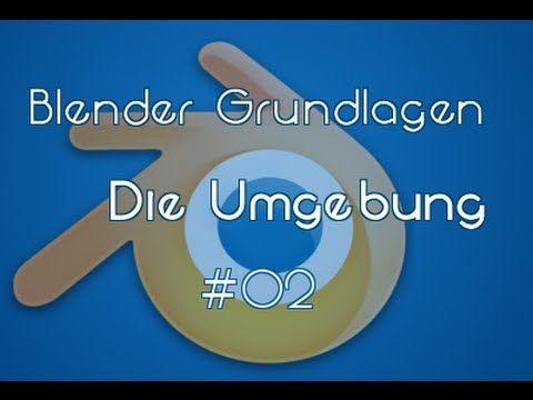 Blender Tutorial : Die Grundlagen #02 ( Die Arbeitsumgebung ) [deutsch] - SBL Multimedia - YouTube