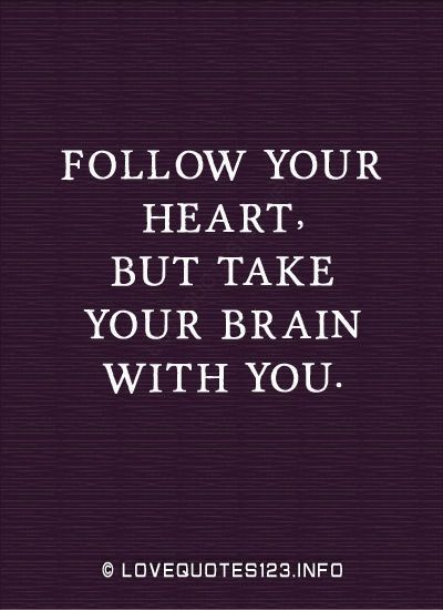 Funny quotes inspirational quotes follow your heart but take funny quotes inspirational quotes follow your heart but take your brain with you thecheapjerseys Image collections