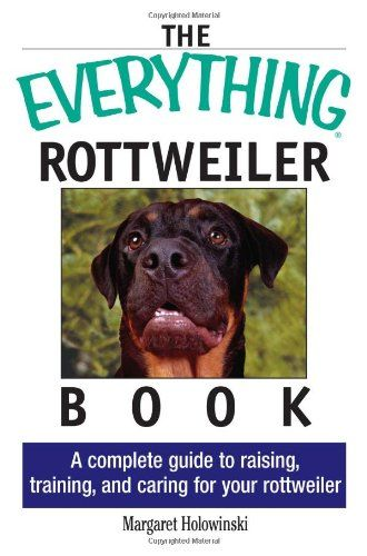 The Everything Rottweiler Book A Complete Guide Library User