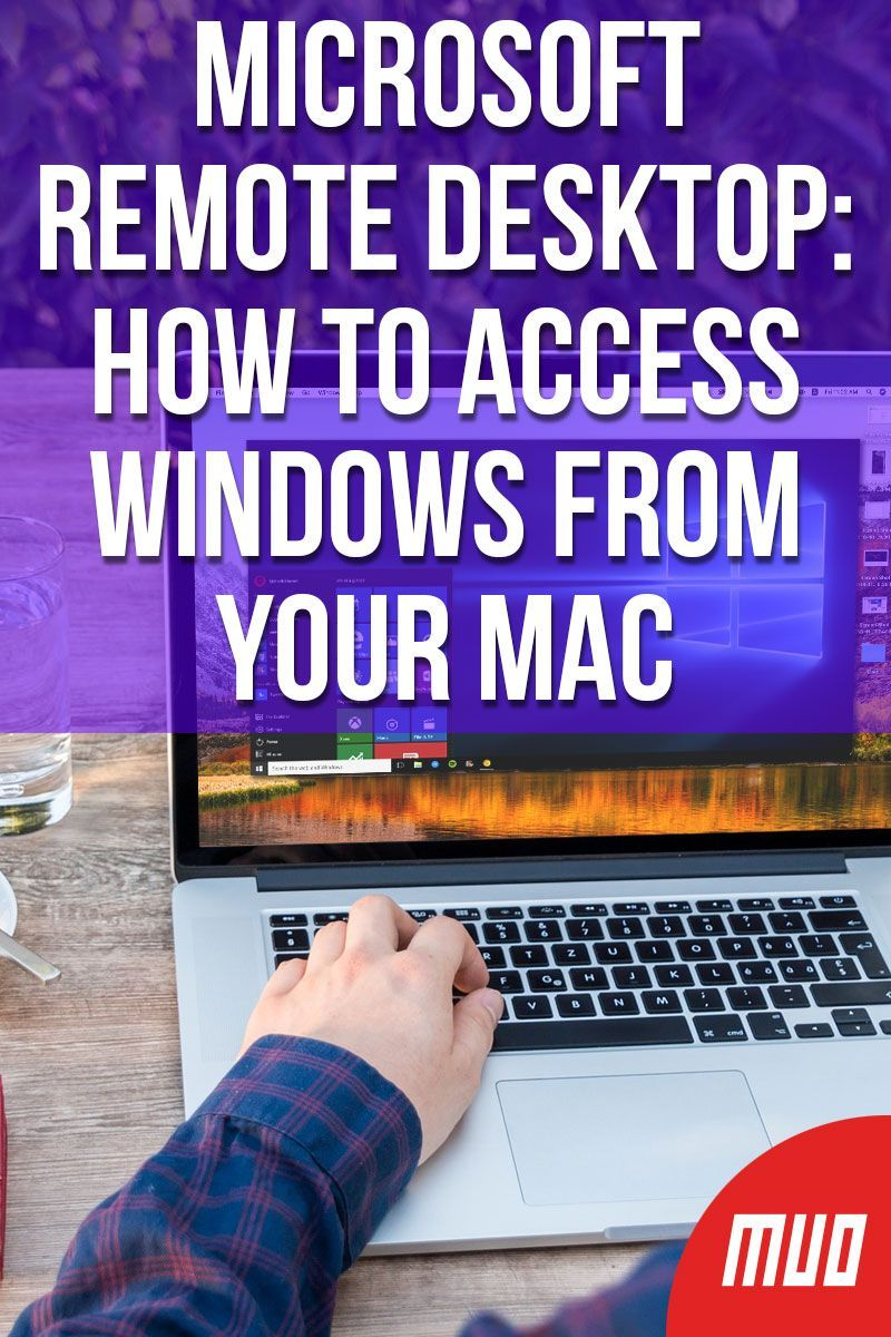 Microsoft Remote Desktop: How to Access Windows From Your